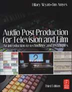 Audio Post Production for Television and Film - An introduction to technology and techniques by Hilary Wyatt and Tim Amyes