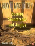 How to make Money scoring Soundtracks and Jingles - Jeffrey P. Fisher