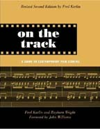 On The Track - A Guide to Contemporary Film Scoring - Fred Karlin and Rayburn Wright