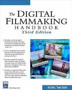 The Digital Filmmaking Handbook by Ben Long and Sonja Schenk